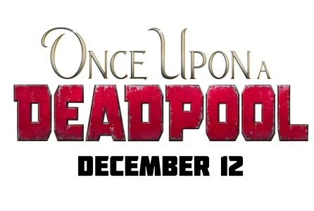 Once Upon a Deadpool - 1 dollaro per ogni biglietto sarà devoluto in beneficienza