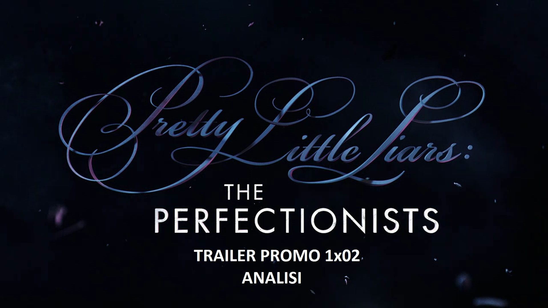 """PLL: The Perfectionists 1x02 """"Sex, Lies and Alibis"""" - trailer promo, cosa succede?"""
