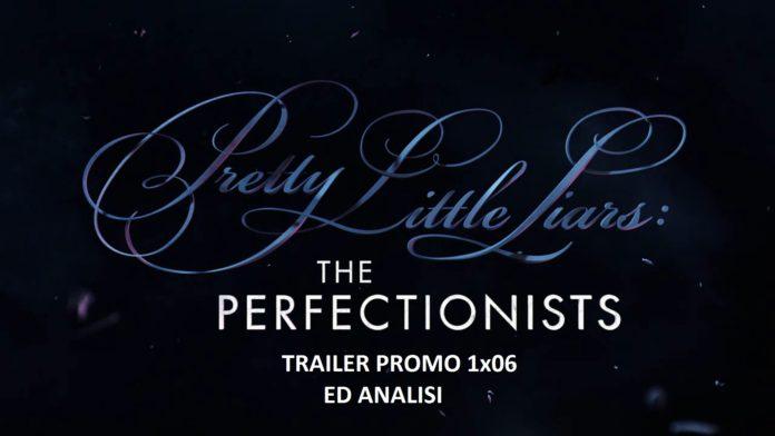 pretty little liars episodio 1x06 promo the perfectionists analisi