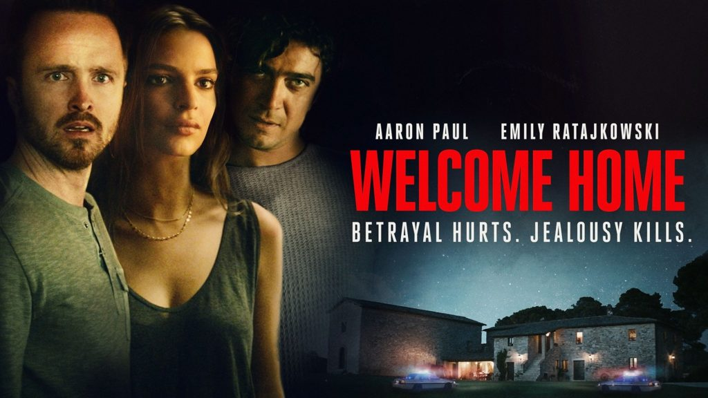 Aaron Paul Emily Ratajkowski Riccardo Scamarcio Welcome Home