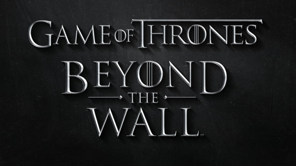 Behavior Interactive, GAEA  HBO  Game of Thrones Beyond The Wall GOT Mobile Game