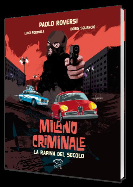 Edizioni NPE Milano Criminale – La rapina del secolo